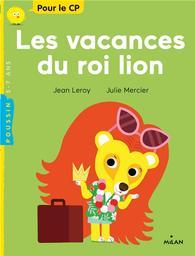 Les vacances du roi lion / Jean Leroy | Leroy, Jean. Auteur