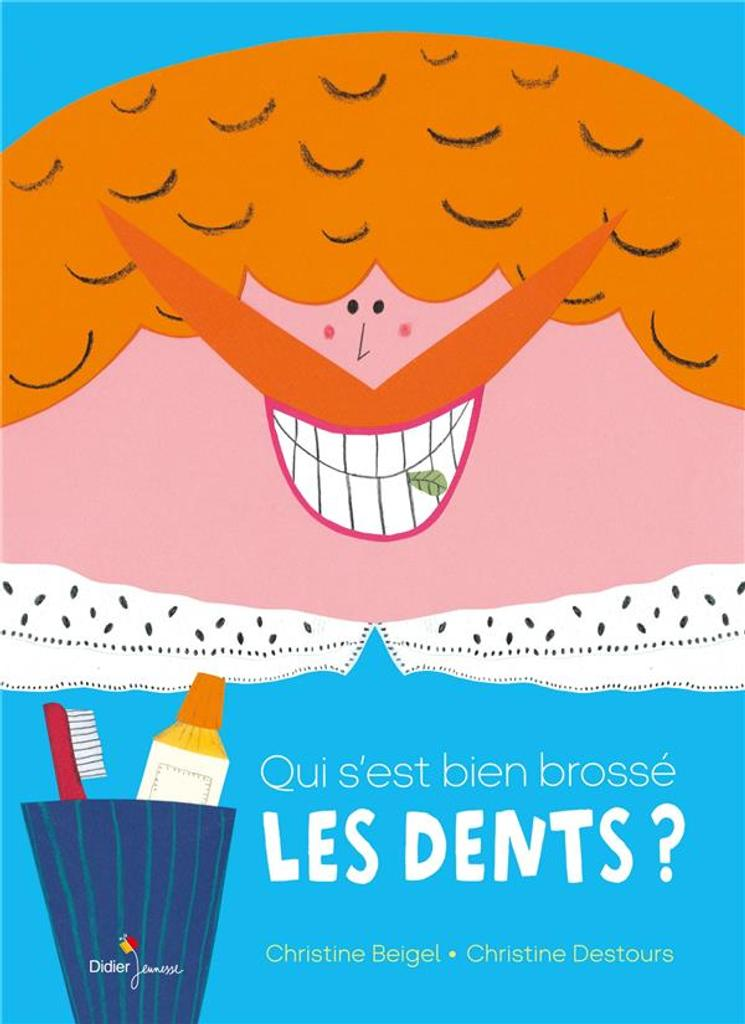 Qui s'est bien brossé les dents ? / Christine Beigel, Christine Destours  