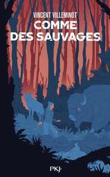 Comme des sauvages / Vincent Villeminot | Villeminot, Vincent. Auteur