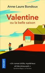 Valentine : ou la belle saison / Anne-Laure Bondoux   Bondoux, Anne-Laure (1971-....). Auteur