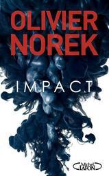 Impact / Olivier Norek | Norek, Olivier. Auteur