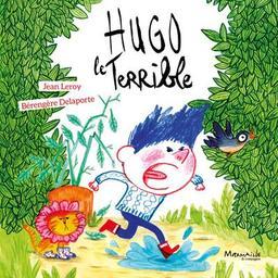 Hugo le terrible / Jean leroy | Delaporte, Bérengère. Illustrateur