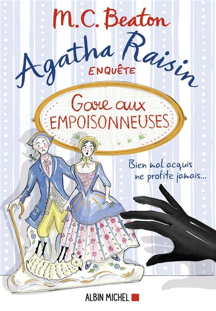 Agatha Raisin enquête. 24, Gare aux empoisonneuses / M. C. Beaton |