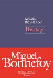 Héritage / Miguel Bonnefoy | Bonnefoy, Miguel. Auteur