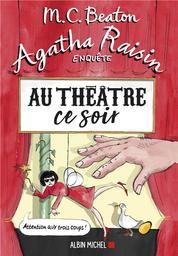 Agatha Raisin enquête. 25, Au théâtre ce soir / M. C. Beaton | Beaton, M. C.. Auteur