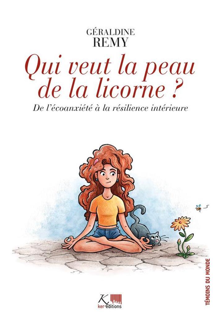 Qui veut la peau de la licorne ? : De l'anxiété à la résilience intérieure / Géraldine Remy |