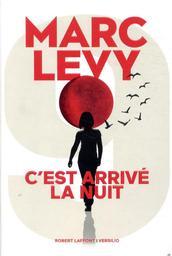 C'est arrivé la nuit. 1 / Marc Levy   Lévy, Marc (1961-....) - romancier. Auteur