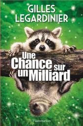 Une chance sur un milliard / Gilles Legardinier | Legardinier, Gilles. Auteur