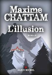 L' illusion : roman / Maxime Chattam | Chattam, Maxime (1977?-....). Auteur
