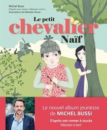 Le petit chevalier naïf / Illustrations de Nathalie Choux | Choux, Nathalie (1967-....). Illustrateur