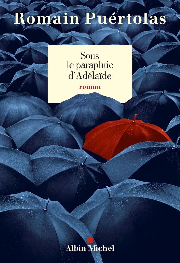 Sous le parapluie d'Adelaïde / Romain Puértolas | Puértolas, Romain (1975-....). Auteur
