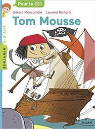 Tom Mousse / Gérard Moncomble | Moncomble, Gérard (1951-....). Auteur