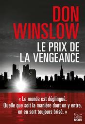 Le prix de la vengeance : Six novellas / Don Winslow | Winslow, Don. Auteur