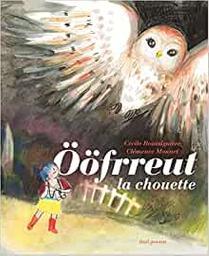 Ööfrreut la chouette / Clémence Monnet | Monnet, Clémence. Illustrateur