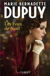 Les feux de Noël / Marie-Bernadette Dupuy   Dupuy, Marie-Bernadette. Auteur