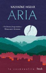 Aria / Nazanine Hozar   Hozar, Nazanine (1985-....). Auteur