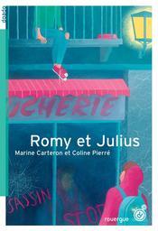Romy et Julius / Marine Carteron et Coline Pierré | Carteron, Marine (1972-....). Auteur