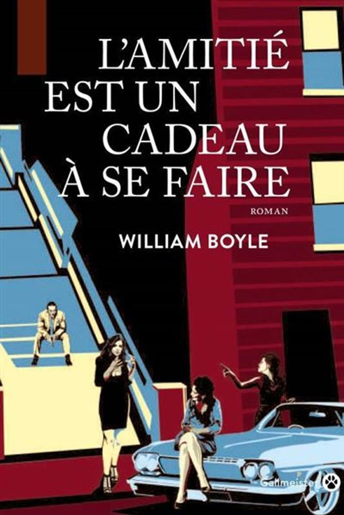 L'amitié est un cadeau à se faire / William Boyle | Boyle, William. Auteur