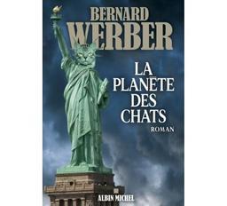La planète des chats. 3 / Bernard Werber | Werber, Bernard (1961-...). Auteur