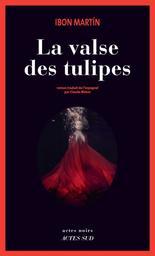 La valse des tulipes / Ibon Martin | Martin, Ibon. Auteur