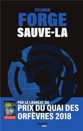 Sauve-la / Sylvain Forge | Forge, Sylvain. Auteur