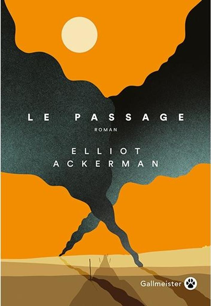 Le Passage / Eliot Ackerman | Ackerman, Elliot - Auteur du texte