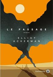 Le Passage / Eliot Ackerman   Ackerman, Elliot - Auteur du texte