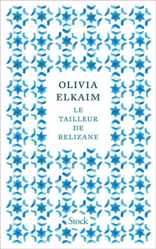 Le tailleur de Relizane / Olivia Elkaim | Elkaim, Olivia - Auteur du texte
