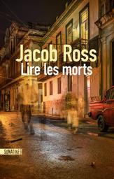 Lire les morts / Jacob Ross | Ross, Jacob - Auteur du texte. Auteur