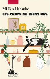 Les chats ne rient pas / Kosuke Mukai   Mukai, Kosuke - Auteur du texte. Auteur