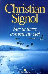 Sur la terre comme au ciel / Christian Signol   Signol, Christian. Auteur
