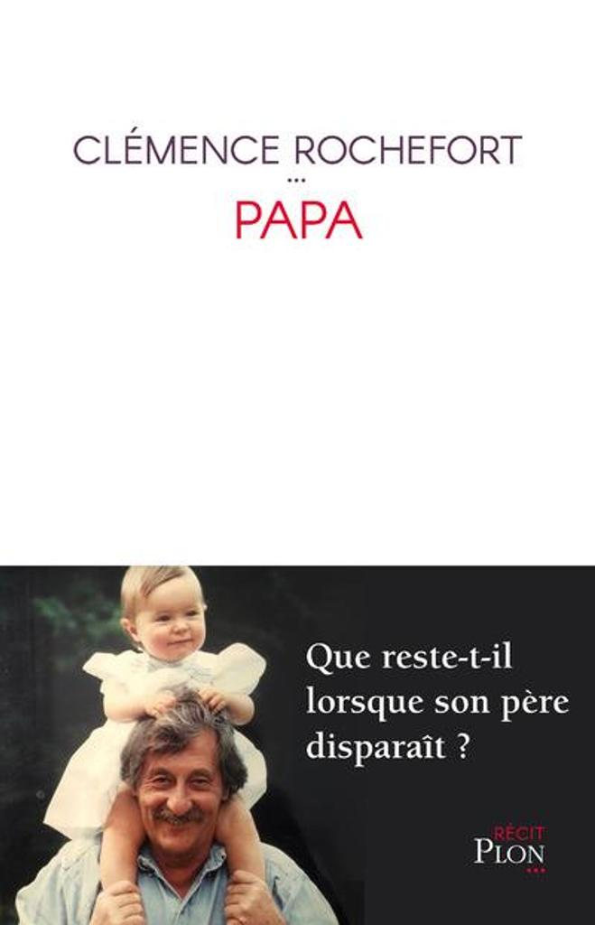 Papa / Clémence Rochefort |