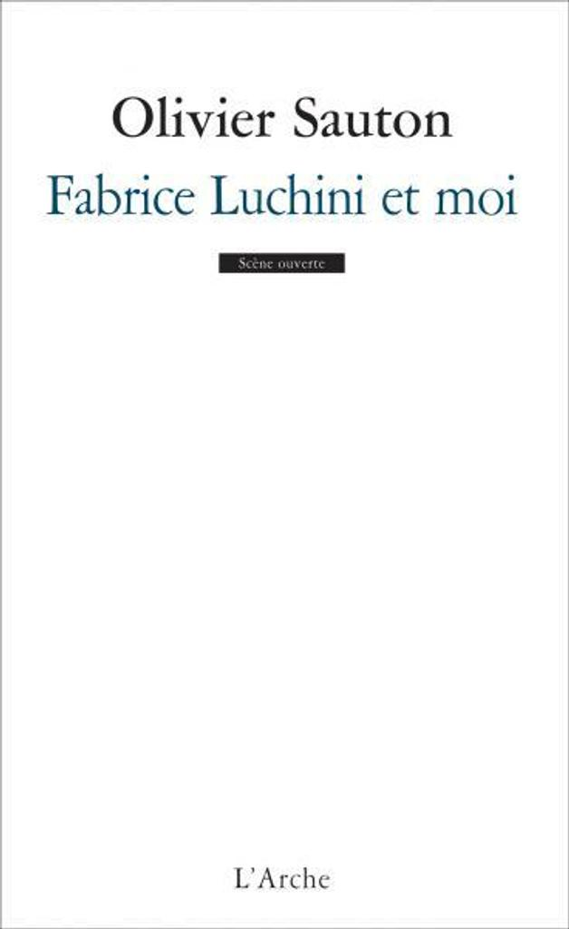 Fabrice Luchini et moi / Olivier Sauton |