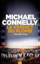 Le verdict du plomb : Les affaires de Mikey Haller. 2 / Michael Connelly   Connelly, Michael (1956-....). Auteur