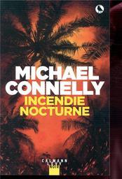 Incendie nocturne / Michael Connelly    Connelly, Michael (1956-....). Auteur