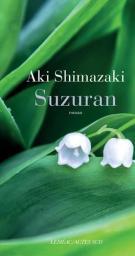 Suzuran : roman / Aki Shimazaki | Shimazaki, Aki (1954-....). Auteur