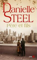 Père et fils / Danielle Steel | Steel, Danielle (1947-....). Auteur