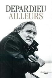 Ailleurs / Gérard Depardieu    Depardieu, Gérard. Auteur