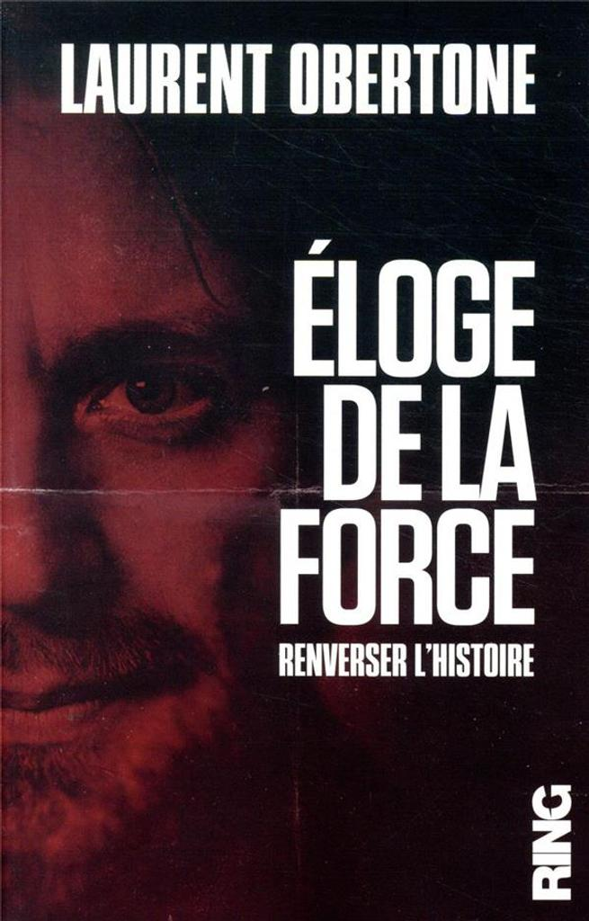 Éloge de la force / Laurent Obertone |