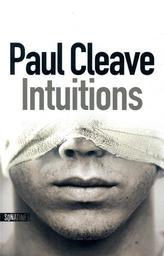 Intuitions / Paul Cleave | Cleave, Paul (1974-....). Auteur