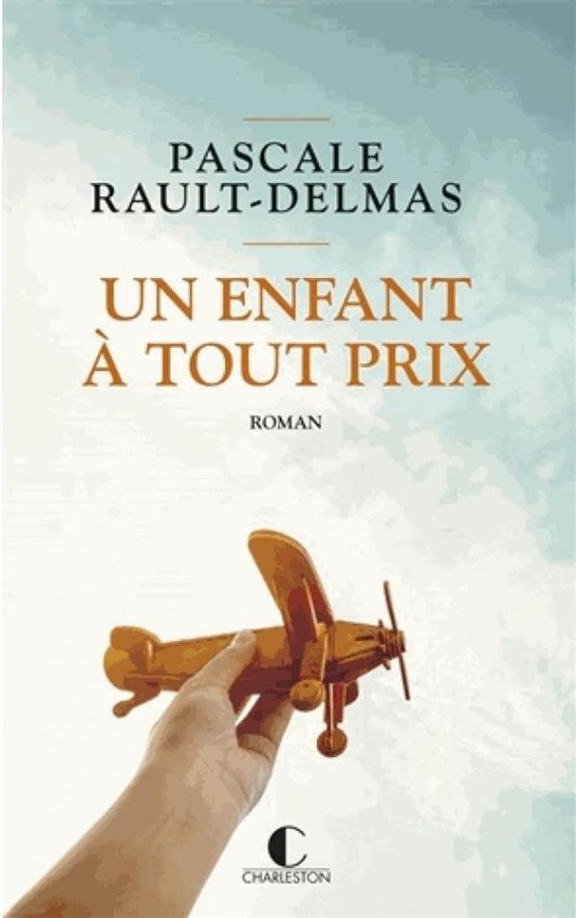 Un enfant à tout prix / Pascale Rault- Delmas |