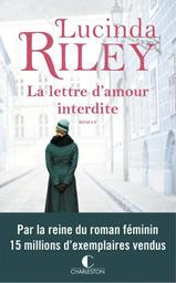 La lettre d'amour interdite / Lucinda Riley | Riley, Lucinda (1971-....). Auteur