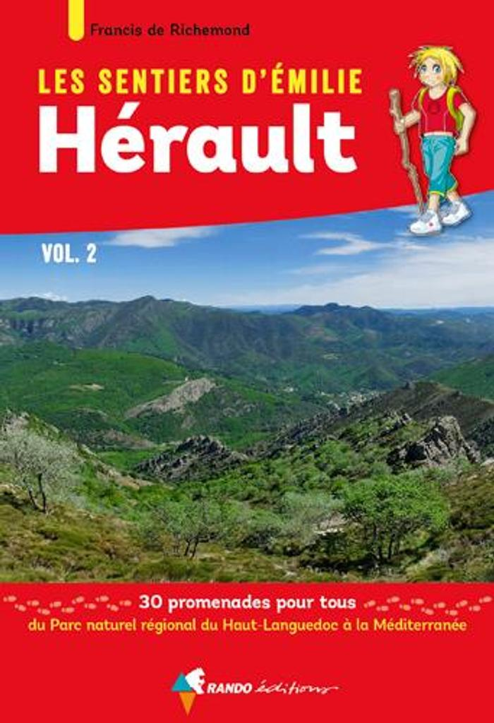 Les sentiers d'Emilie : Hérault. 2 : 30 promenades pour tous / Francis de Richemond |