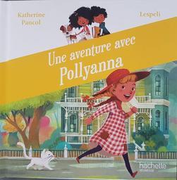 Une aventure avec Pollyanna / Lespeli | Lespeli - Illustrateur. Auteur