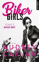 Biker Girls. tome 3, Biker bit / Audrey Carlan   Carlan, Audrey. Auteur