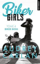 Biker Girls. tome 4, Biker boss / Audrey Carlan   Carlan, Audrey. Auteur