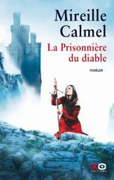 La prisonnière du diable / Mireille Calmel | Calmel, Mireille (1964-...). Auteur