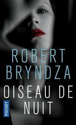 Oiseau de nuit / Robert Bryndza | Bryndza, Robert (1979-....). Auteur