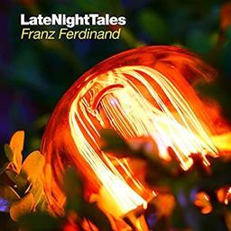 Late night tales : Franz Ferdinand / Franz Ferdinand   