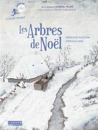 Les arbres de Noel - Claude Monet / Geraldine Elschner    Elschner , GÂeraldine . Auteur